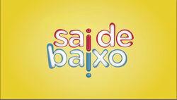 Sai de Baixo 2013