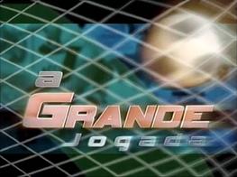 A Grande Jogada - 2005