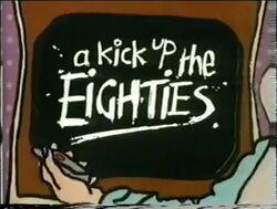 A Kick Up the Eighties