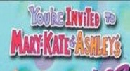 You're Invited To Mary-Kate & Ashley's