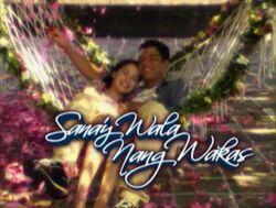 Sana'y Wala Nang Wakas titlecard