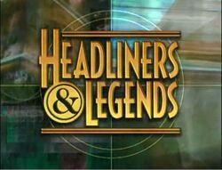 Headliners & Legends