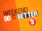 TV5 Weekend Do It Better