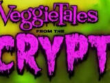 VeggieTales from the Crypt