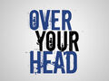 892632 over your head.jpg