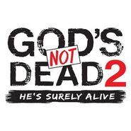 GOD'S NOT DEAD 2- HE'S SURELY ALIVE