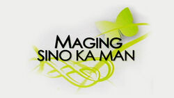 Maging Sino Ka Man titlecard