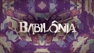 Babilônia abertura 2a