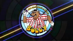 You Can't Beat a Bit of Bully