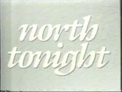 North Tonight 1990-1