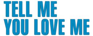 Tell-me-you-love-me-logo