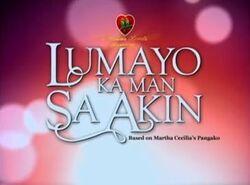 Lumayo Ka Man Sa Akin titlecard