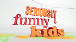Seriously Funny Kids