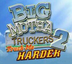 Big-mutha-truckers-2-truck-me-harder-6-1 1040
