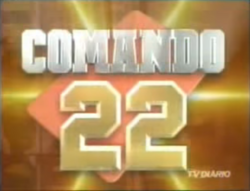 Comando 22 - 2005