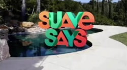 Suave Says