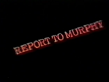 Report to Murphy