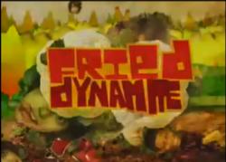 Fried Dynamite