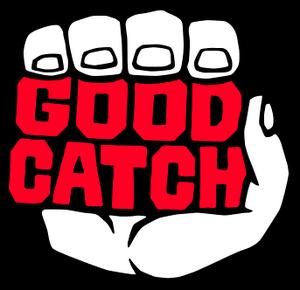 Good Catch