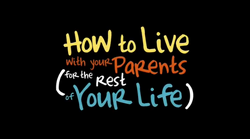 How to Live with Your Parents (For the Rest of Your Life)-Title