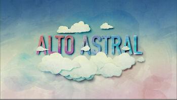 Alto Astral promos of premiere