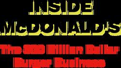 InsideMcDonaldsThe300BillionDollarBurgerBusiness