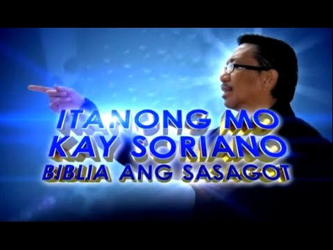 Itanong Mo Kay Soriano Ang Dating Daan