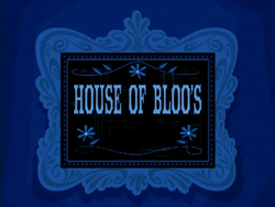 House of Bloos