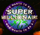Who Wants to Be a Super Millionaire