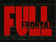 Full Frontal (Ep. 93-112)