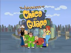 The Adventures of Chico and Guapo