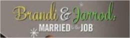 File:Brandi & Jarrod Married to the Job.png
