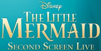 LittleMermaidSecondScreenLive
