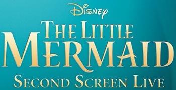 LittleMermaidSecondScreenLive
