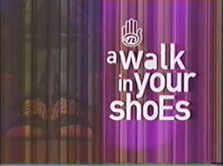 A Walk in Your Shoes
