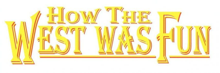 How the West Was Fun movie logo