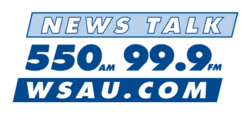 News Talk 550 AM 99.9 FM WSAU