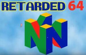 Retarded 64