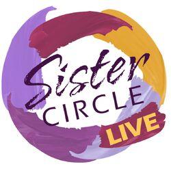 Sister Circle Live