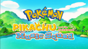 Pikachu and the Pokemon Music Squad title card
