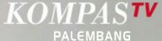 Kompas TV Palembang 2017