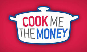 CookMetheMoneyinProgramme