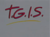 T.G.I.S.