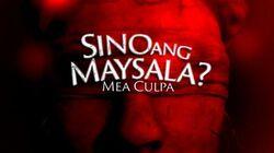 Sino ang May Sala Mea Culpa-titlecard