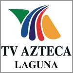 Tv azteca laguna