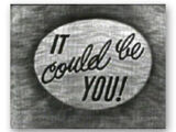 It Could Be You!