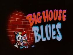 Ren and Stimpy (Big House Blues)
