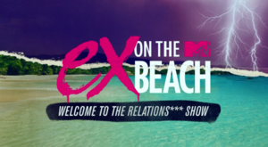 EX on the Beach Welcome to the Relationshit Show