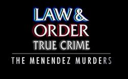 Law & Order True Crime The Menendez Murders