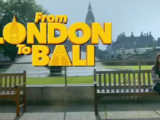 From London to Bali